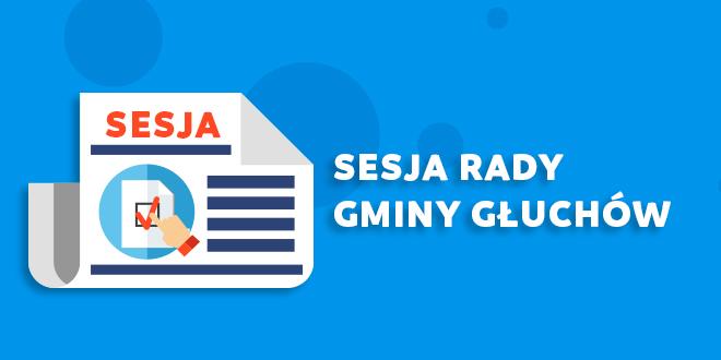 Sesja Rady Gminy Głuchów 2019