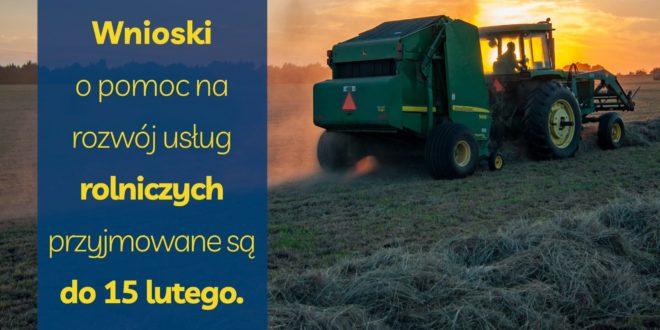 Kończy się nabór wniosków o pomoc na rozwój usług rolniczych