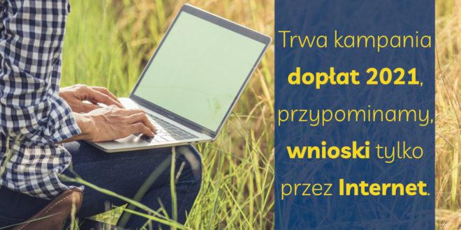 Obrazek wyróżniający - Trwa kampania dopłat 2021 - przypominamy: wnioski tylko przez internet